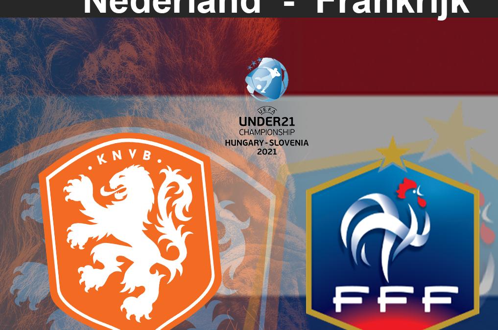 jong oranje boekt Zwaarbevochten overwinning  op topfavoriet Frankrijk en plaatst zich voor de halve finale van het EK